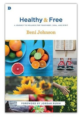 Healthy and Free: A Journey to Wellness for Your Body, Soul, and Spirit - eBook  -     By: Beni Johnson