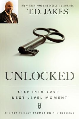 Unlocked: Step into Your Next-Level Moment - eBook  -     By: T.D. Jakes