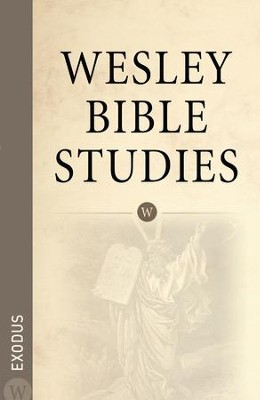 Wesley Bible Studies: Exodus - eBook  -     By: Wesleyan Publishing House