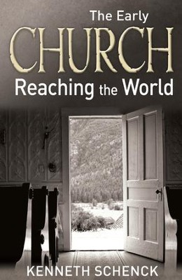 The Early Church: Reaching the World - eBook  -     By: Kenneth Schenck