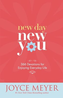 New Day, New You: 366 Devotions for Enjoying Everyday Life - eBook  -     By: Joyce Meyer