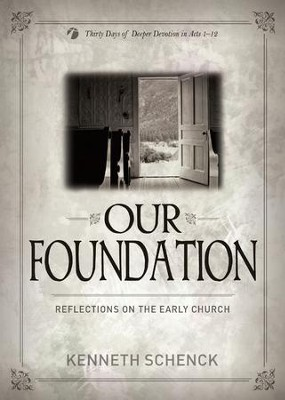 Our Foundation: Reflections on the Early Church - eBook  -     By: Kenneth Schenck