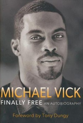 Finally Free: An Autobiography   -     By: Michael Vick