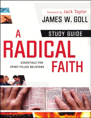 A Radical Faith Study Guide: Essential Beliefs for Spirit-Filled Believers  -     By: James W. Goll