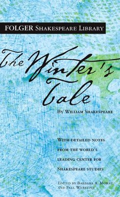 The Winter's Tale - eBook  -     Edited By: Dr. Barbara A. Mowat, Paul Werstine Ph.D.     By: William Shakespeare