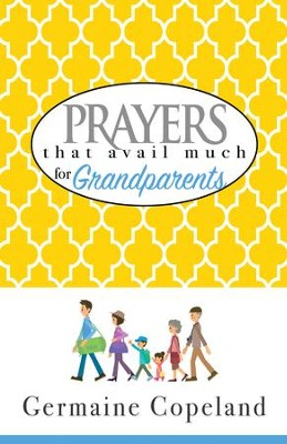 Prayers That Avail Much for Grandparents - eBook  -     By: Germaine Copeland