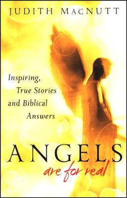 Angels Are for Real: Inspiring True Stories and  Biblical Answers  -     By: Judith McNutt