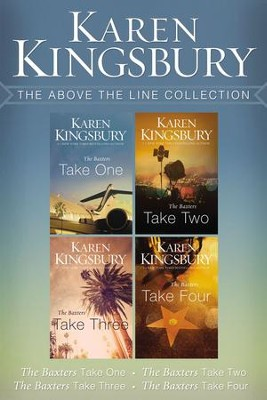 The Above the Line Collection: The Baxters Take One, The Baxters Take Two, The Baxters Take Three, The Baxters Take Four / Digital original - eBook  -     By: Karen Kingsbury