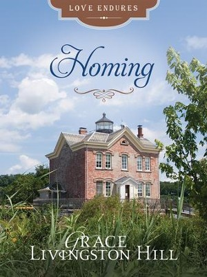 Homing - eBook  -     By: Grace Livingston Hill