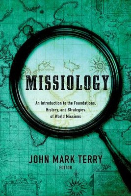 Missiology: An Introduction / Revised - eBook  -     Edited By: John Mark Terry     By: John Mark Terry, ed.