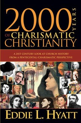 2000 Years Of Charismatic Christianity: A 21st century look at church history from a pentecostal/charismatic prospective - eBook  -     By: Dr. Eddie L. Hyatt