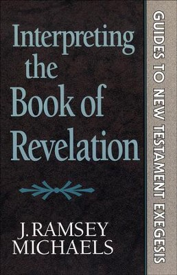 Interpreting the Book of Revelation (Guides to New Testament Exegesis) - eBook  -     By: J. Ramsey Michaels