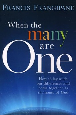 When the Many Are One   -     By: Francis Frangipane