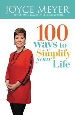100 Ways to Simplify Your Life - eBook  -     By: Joyce Meyer