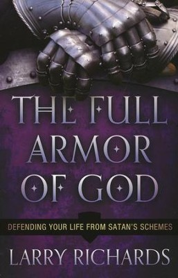 The Full Armor of God: Defending Your Life from Satan's Schemes  -     By: Larry Richards