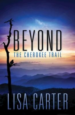 Beyond the Cherokee Trail   -     By: Lisa Carter