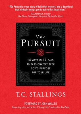 The Pursuit: 14 Ways in 14 Days to Passionately Seek God's Purpose for Your Life - eBook  -     By: T.C. Stallings