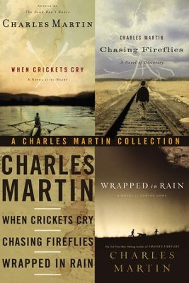 A Charles Martin Collection: When Crickets Cry, Chasing Fireflies, and Wrapped in Rain / Digital original - eBook  -     By: Charles Martin
