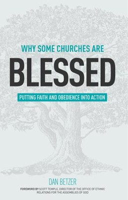 Why Some Churches Are Blessed: Putting Faith and Obedience into Action - eBook  -     By: Dan Betzer, Scott Temple