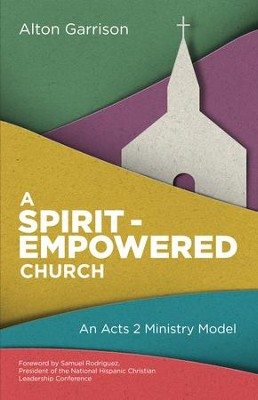 A Spirit-Empowered Church: An Acts 2 Ministry Model - eBook  -     By: Alton Garrison
