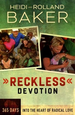 Reckless Devotion: 365 Days into the Heart of Radical Love  -     By: Heidi Baker, Rolland Baker