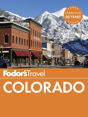 Fodor's Colorado - eBook  -     By: Fodor's