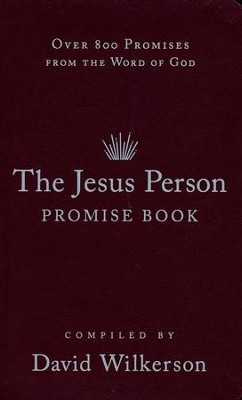 The Jesus Person Promise Book, gift edition: 800 Promises from the Word of God  -     By: David Wilkerson