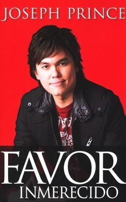 Favor Inmerecido  (Unmerited Favor)  -     By: Joseph Prince