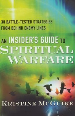 An Insider's Guide to Spiritual Warfare: 20 Battle-Tested Strategies from Behind Enemy Lines  -     By: Kristine McGuire