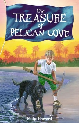 The Treasure of Pelican Cove - eBook  -     By: Milly Howard
