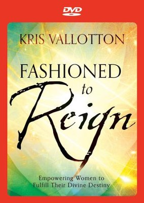 Fashioned to Reign DVD  -     By: Kris Vallotton