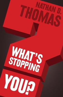 What's Stopping You? - eBook  -     By: Nathan Thomas