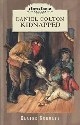Daniel Colton Kidnapped - eBook  -     By: Elaine Schulte