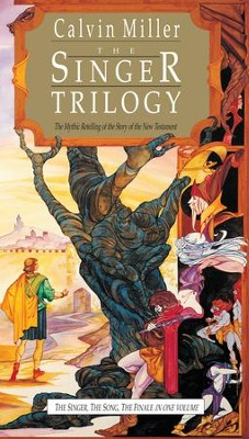 The Singer Trilogy: The Mythic Retelling of the Story of the New Testament - eBook  -     By: Calvin Miller