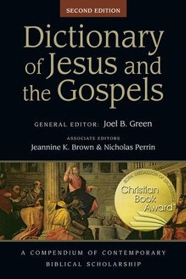 Dictionary of Jesus and the Gospels / Revised - eBook  -     Edited By: Joel B. Green, Jeannine K. Brown, Nicholas Perrin     By: Edited by Joel B. Green, Jeannine K. Brown & Nicholas Perrin