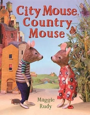 City Mouse, Country Mouse  -     By: Maggie Rudy