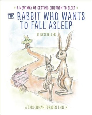 The Rabbit Who Wants to Fall Asleep: A New Way of Getting Children to Sleep - eBook  -     By: Carl-Johan Forssen Ehrlin     Illustrated By: Irina Maununen