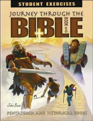 Journey Through The Bible Book 1: Pentateuch and Historical Books Student Excercises Workbook, Grade 7  -     By: John Benz