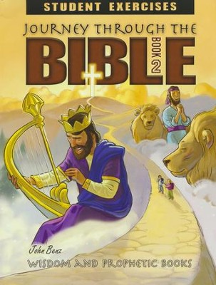 Journey Through The Bible Book 2: Wisdom & Prophetic Books Student Exercises  -     By: John Benz