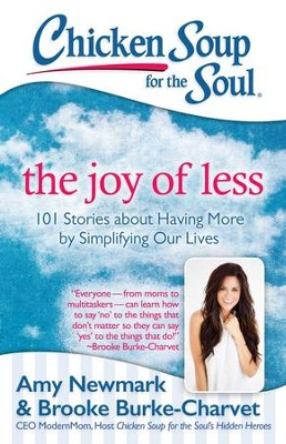Chicken Soup for the Soul: The Joy of Less: 101 Stories about Having More by Simplifying Our Lives - eBook  -     By: Amy Newmark