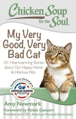 Chicken Soup for the Soul: My Very Good, Very Bad Cat: 101 Heartwarming Stories about Our Happy, Heroic & Hilarious Pets - eBook  -     By: Amy Newmark