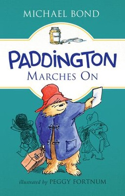 Paddington Marches On - eBook  -     By: Michael Bond     Illustrated By: Peggy Fortnum