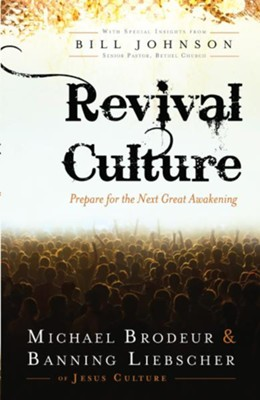 Revival Culture: Prepare for the Next Great Awakening  -     By: Michael Brodeur, Banning Liebscher