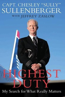 Highest Duty: My Search for What Really Matters - eBook  -     By: Chesley B. Sullenberger, Jeffrey Zaslow