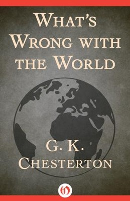 What's Wrong with the World - eBook  -     By: G.K. Chesterton