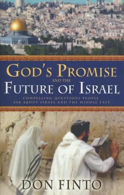 God's Promise and the Future of Israel: Compelling Questions People Ask About Israel and the Middle East  -     By: Don Finto