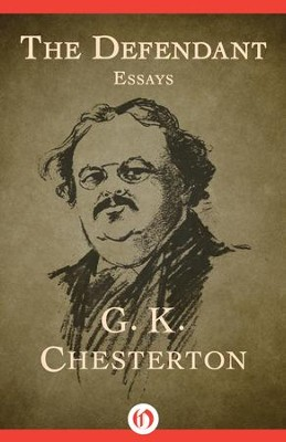 The Defendant: Essays - eBook  -     By: G.K. Chesterton