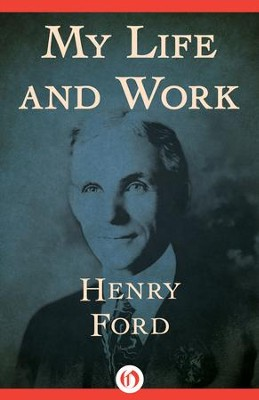 My Life and Work - eBook  -     By: Henry Ford