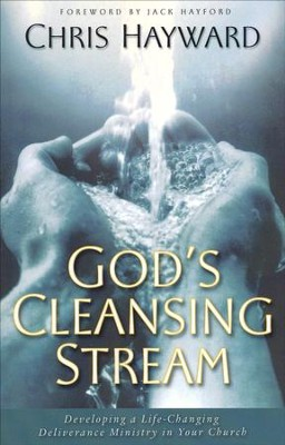 God's Cleansing Stream: Developing a Life-Changing Deliverance Ministry in Your Church  -     By: Chris Hayward
