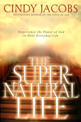 The Supernatural Life  -     By: Cindy Jacobs